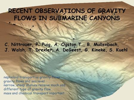 Nepheloid transport vs gravity flows gravity flows and sea level narrow, steep shelves receive much sed different type of gravity flow mass and chemical.