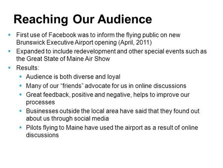 2011 ADC ANNUAL CONFERENCE| PAGE 1 1 Reaching Our Audience  First use of Facebook was to inform the flying public on new Brunswick Executive Airport opening.