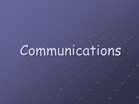 Communications. What Is Communication? Communication is the way information is sent and received Business success depends upon clear and effective communications.