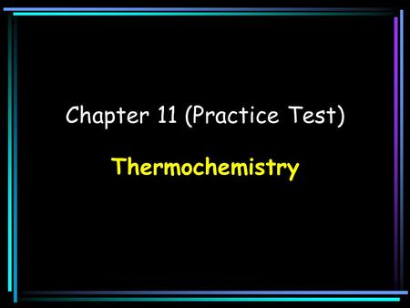 Chapter 11 (Practice Test)