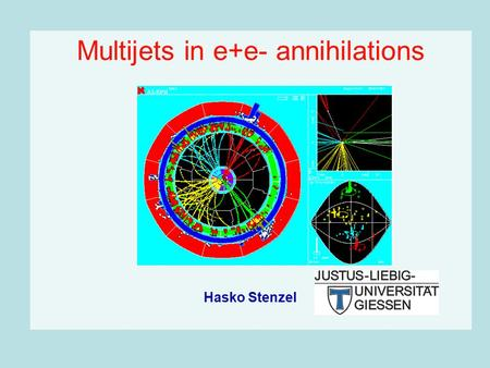 Multijets in e+e- annihilations Hasko Stenzel. 13.01.2006 FRIF workshop e+e- multi-jets H.Stenzel 2 Outline  Jet rates and algorithms  energy evolution.