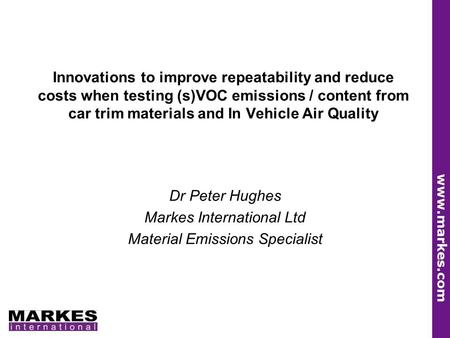 Dr Peter Hughes Markes International Ltd Material Emissions Specialist