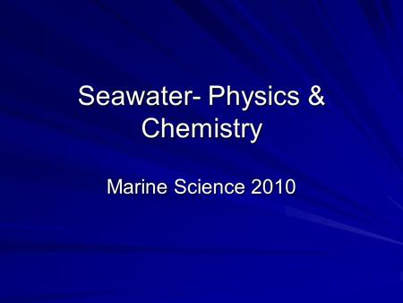 Seawater- Physics & Chemistry Marine Science 2010.