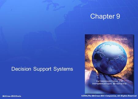 McGraw-Hill/Irwin ©2008,The McGraw-Hill Companies, All Rights Reserved Chapter 9 Decision Support Systems.
