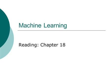 Machine Learning Reading: Chapter 18. 2 Text Classification  Is text i a finance new article? PositiveNegative.