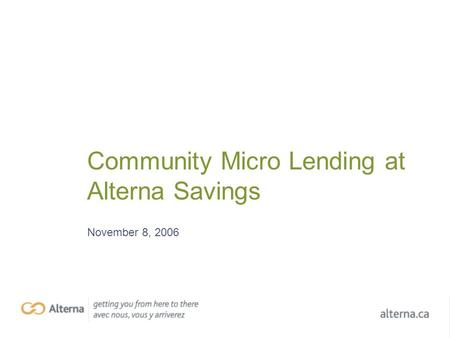 Community Micro Lending at Alterna Savings November 8, 2006.