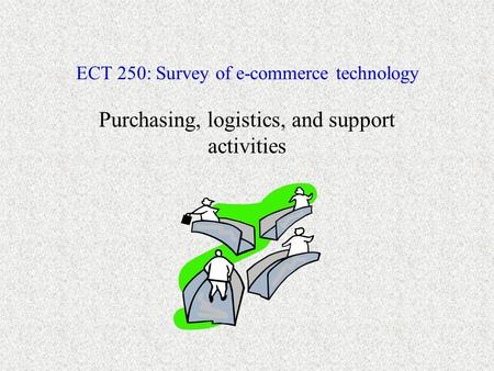 ECT 250: Survey of e-commerce technology