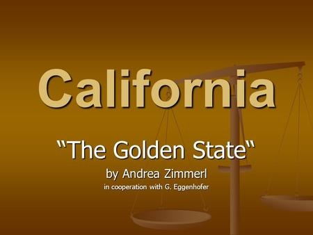 "California ""The Golden State"" by Andrea Zimmerl in cooperation with G. Eggenhofer."