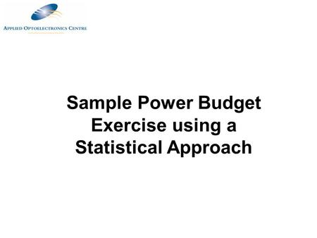 Sample Power Budget Exercise using a Statistical Approach.