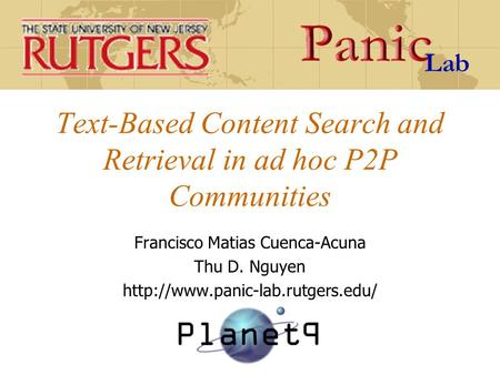Text-Based Content Search and Retrieval in ad hoc P2P Communities Francisco Matias Cuenca-Acuna Thu D. Nguyen