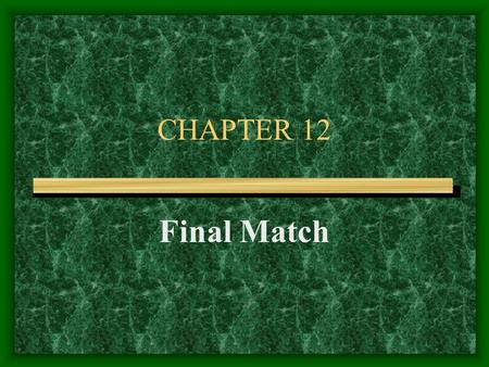 CHAPTER 12 Final Match. Requirements for an Enforceable Contract Offer Acceptance Consideration.