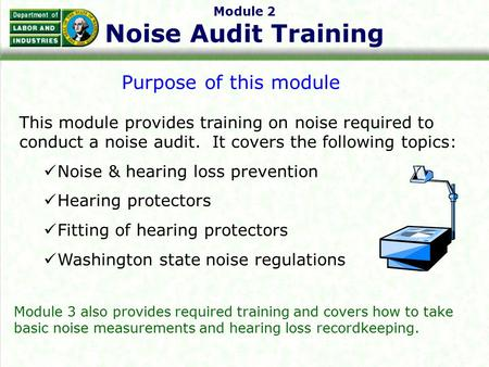 Module 2 Noise Audit Training Purpose of this module This module provides training on noise required to conduct a noise audit. It covers the following.