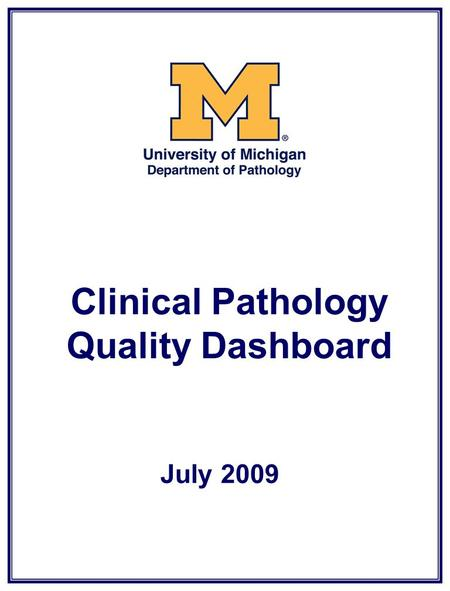 Clinical Pathology Quality Dashboard July 2009. Clinical Pathology Quality Dashboard Inpatient Phlebotomy First AM Blood Draws.
