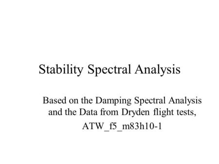 Stability Spectral Analysis Based on the Damping Spectral Analysis and the Data from Dryden flight tests, ATW_f5_m83h10-1.