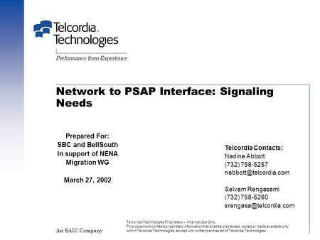 Network to PSAP Interface: Signaling Needs Telcordia Technologies Proprietary – Internal Use Only This document contains proprietary information that shall.