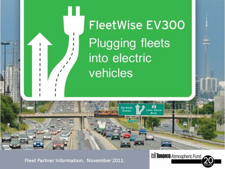 Fleet Partner Information. November 2011. Plugging fleets into electric vehicles.