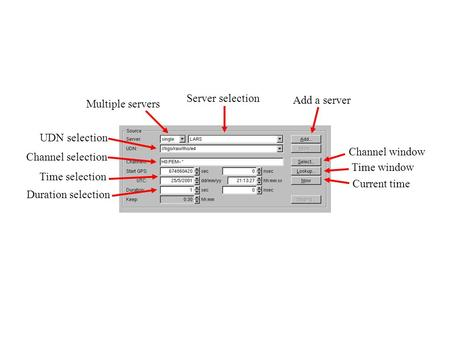 Server selection Multiple servers Add a server UDN selection Channel selection Time selection Duration selection Channel window Time window Current time.