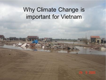 Why Climate Change is important for Vietnam. Global emissions of greenhouse gases come from a wide range of sources Source: World Resources Institute.