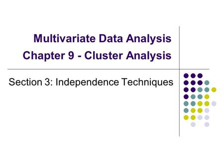 Multivariate Data Analysis Chapter 9 - Cluster Analysis