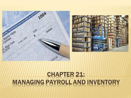 Chapter 21: managing payroll and inventory