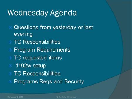 Wednesday Agenda  Questions from yesterday or last evening  TC Responsibilities  Program Requirements  TC requested items  1102w setup  TC Responsibilities.