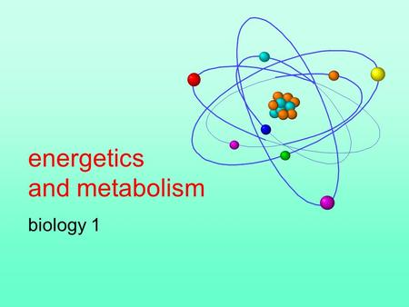Energetics and metabolism biology 1. The chemistry of life is organized into metabolic pathways Organisms transform energy The energy of transformation.