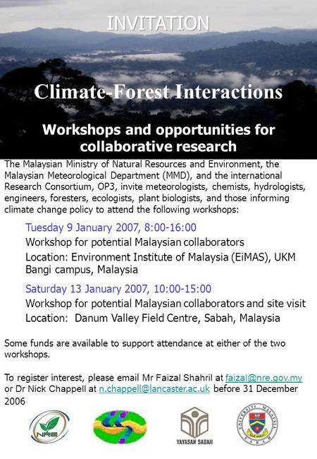 Climate-Forest Interactions Workshops and opportunities for collaborative research The Malaysian Ministry of Natural Resources and Environment, the Malaysian.