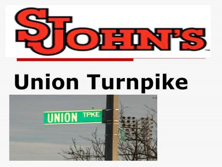 Union Turnpike Fall 2007 – Super Group 3. St. Johns Queens Campus Statistics TTotal Undergrads: 14,983 GGraduate Enrollment: 3,665 11st time freshmen: