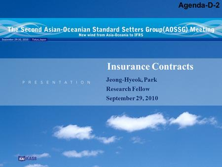 Insurance Contracts Jeong-Hyeok, Park Research Fellow September 29, 2010 Agenda-D-2.