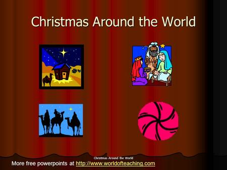 Christmas Around the World More free powerpoints at