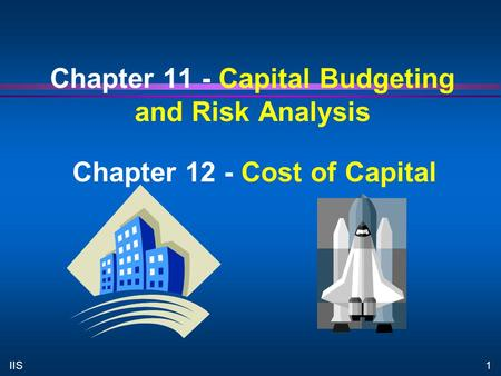 Chapter 11 - Capital Budgeting and Risk Analysis