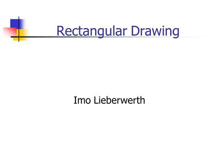 Rectangular Drawing Imo Lieberwerth. Content Introduction Rectangular Drawing and Matching Thomassen's Theorem Rectangular drawing algorithm Advanced.
