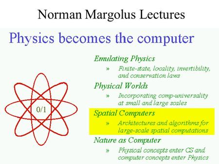 Norman Margolus Lectures. LGA = lattice gas Margolus.