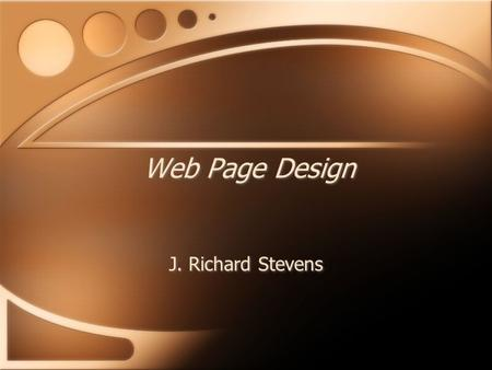 Web Page Design J. Richard Stevens. Basic Grid Design