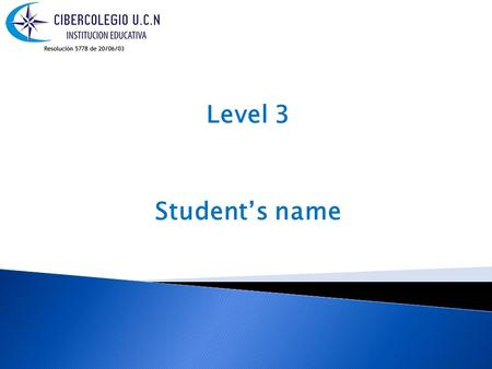 Level 3 Student's name. See how to make sentences in future temse:  See how to make.