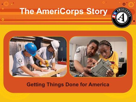 Getting Things Done for America The AmeriCorps Story.