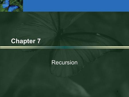 1 Chapter 7 Recursion. 2 What Is Recursion? l Recursive call A method call in which the method being called is the same as the one making the call l Direct.
