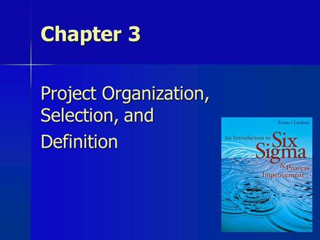 1 Chapter 3 Project Organization, Selection, and Definition.