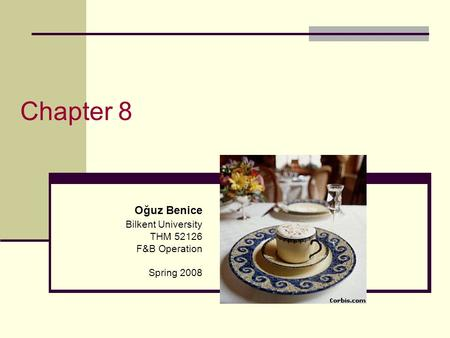 Chapter 8 Oğuz Benice Bilkent University THM F&B Operation