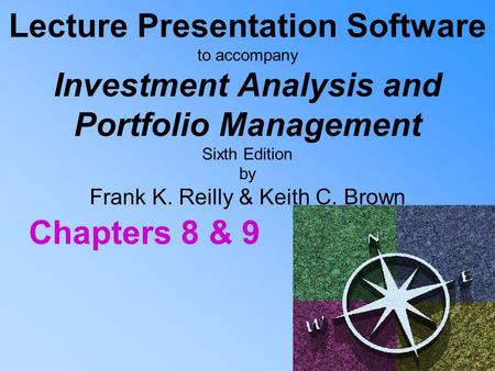 Lecture Presentation Software to accompany Investment Analysis and Portfolio Management Sixth Edition by Frank K. Reilly & Keith C. Brown Chapters 8 &