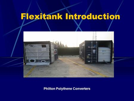 Flexitank Introduction Philton Polythene Converters.