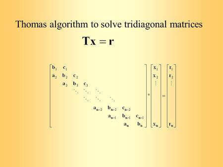 Thomas algorithm to solve tridiagonal matrices