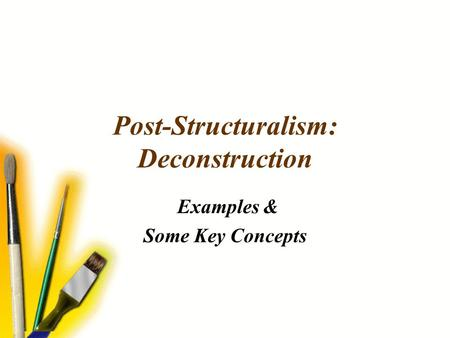 Post-Structuralism: Deconstruction Examples & Some Key Concepts.