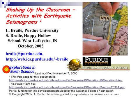 Shaking Up the Classroom – Activities with Earthquake Seismograms 1 L. Braile, Purdue University S. Braile, Happy Hollow School, West Lafayette, IN October,