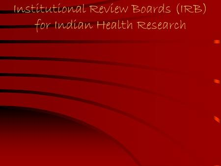 Institutional Review Boards (IRB) for Indian Health Research.
