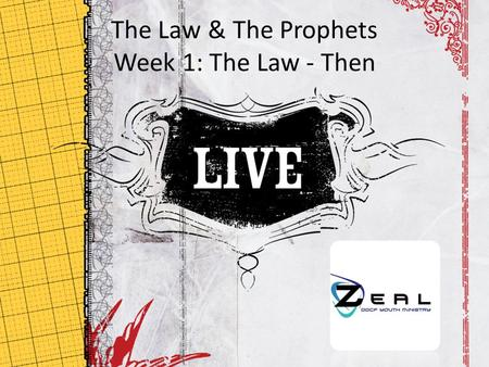 The Law & The Prophets Week 1: The Law - Then January 17, 2010.