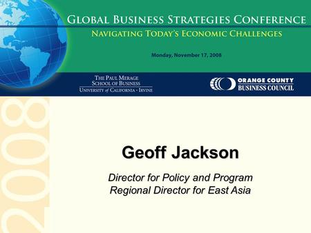 Geoff Jackson Director for Policy and Program Regional Director for East Asia.