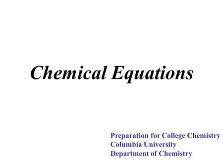 Chemical Equations Preparation for College Chemistry