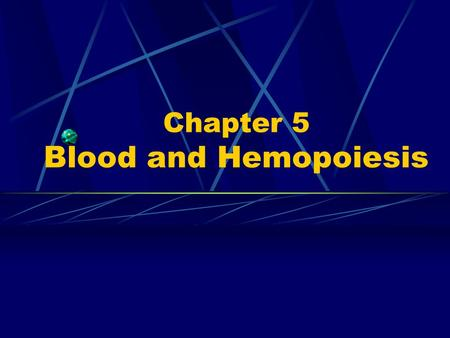 Chapter 5 Blood and Hemopoiesis. 1. Components: ---formed elements: 45% red blood cell-erythrocyte white blood cell-leukocyte platelets ---plasma: 55%,
