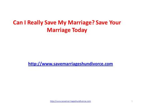 Can I Really Save My Marriage? Save Your Marriage Today  1.